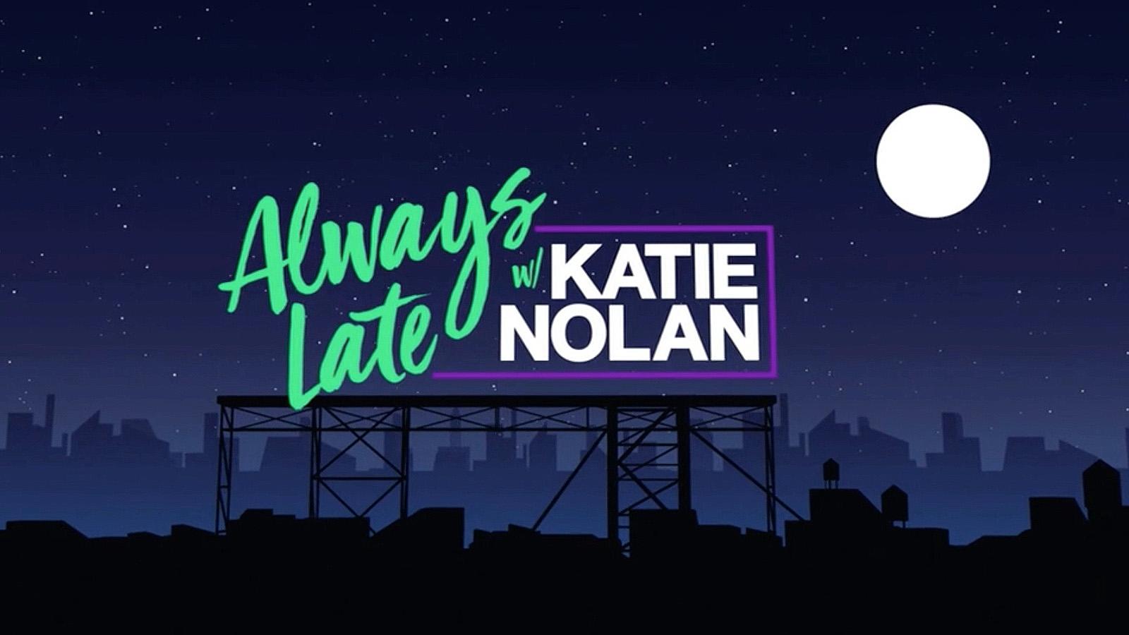 NCS_ESPN-Plus-Always-Late-Katie-Nolan_GFX_0008